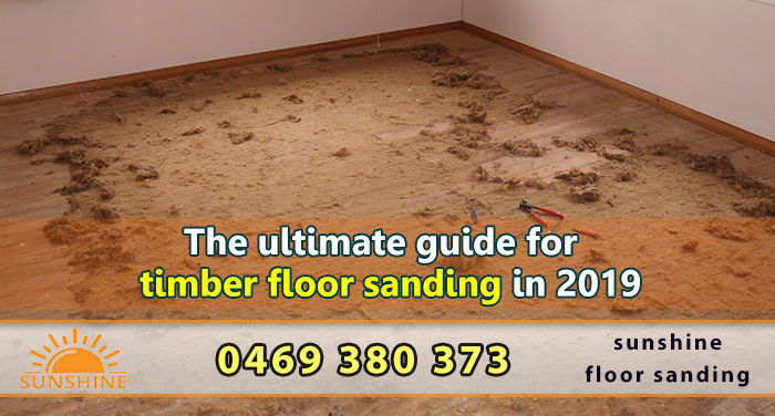 The ultimate guide for timber floor sanding in 2019