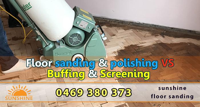 Sydney | Floor sanding & polishing VS Buffing & Screening